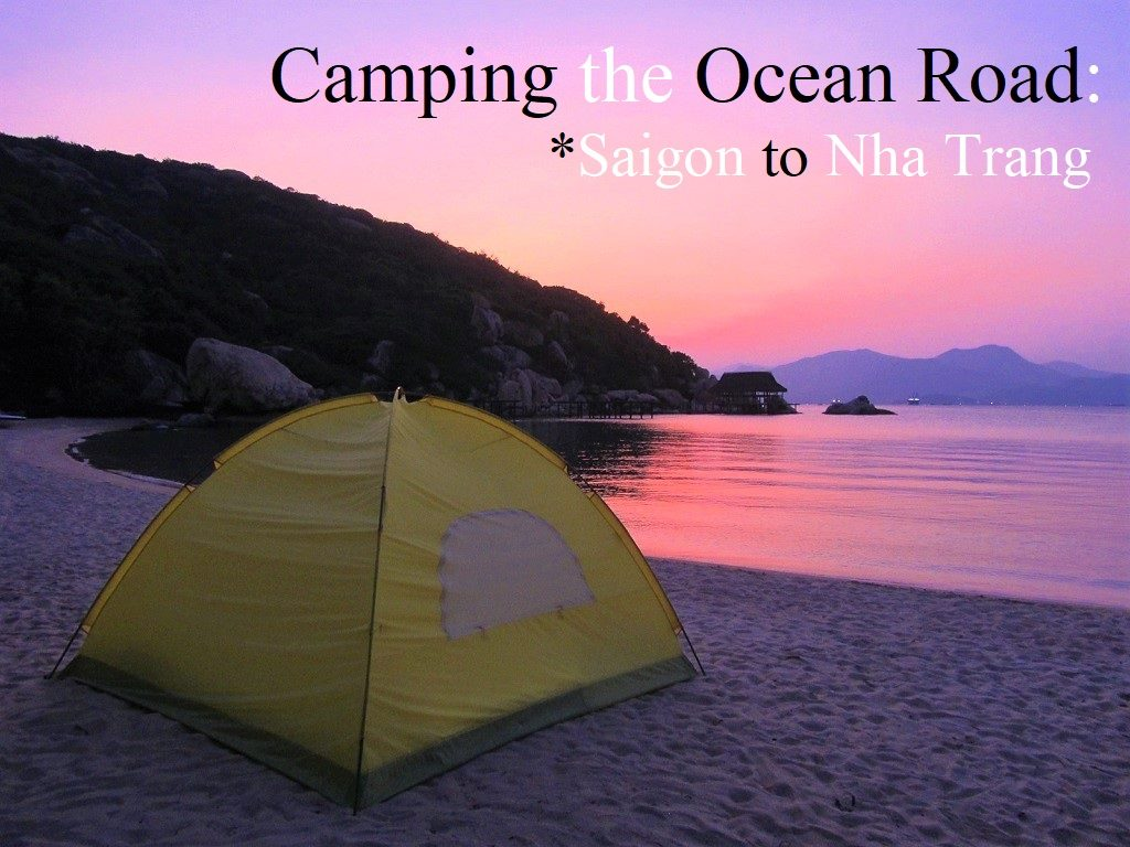 Beach camping: Saigon to Nha Trang