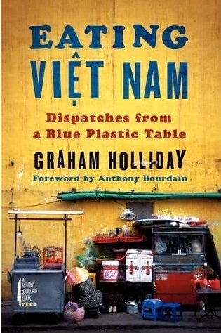 Eating Viet Nam by Graham Holliday