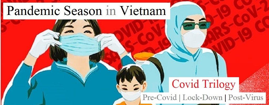 Pandemic Season in Vietnam: Covid Trilogy
