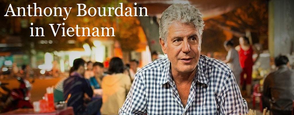 Anthony Bourdain in Vietnam: All 8 Episodes Reviewed