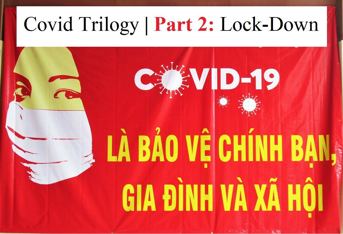 Covid Trilogy | Part 2: Lock-Down